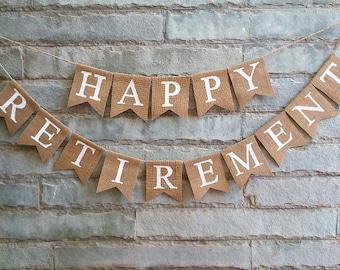 HAPPY RETIREMENT Burlap banner -Retirement Party, Retirement decorations.
