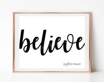"""Believe, Inspirational Printable Wall Quote, Black And White Typography, DIY Home Wall Decor, Motivational Instant Download, 8""""x 10"""" JPEG"""