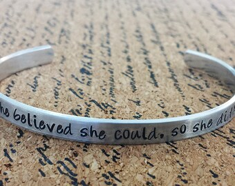 She Believed She Could, So She Did - Aluminum Bracelet Cuff - Hand Stamped - Graduation Gift - Inspirational