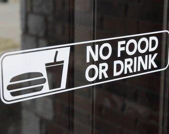 No Food Or Drink - Vinyl Decal