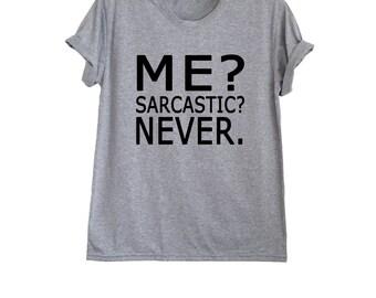 Me sarcastic never t shirt sarcastic quote tshirt sarcasm shirt grunge clothing tumblr size XS S M L XL