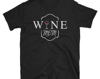 Mothers Day Shirt Wine Lover Mom Shirt Funny Mom Shirt