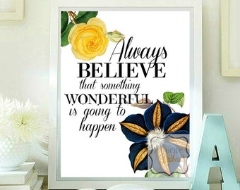 Always believe that something wonderful is about to happen quotes printable
