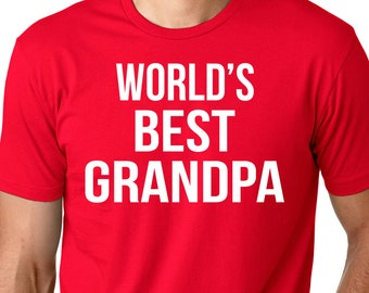 World's Best Grandpa - Greatest Grandpa shirt - Awesome Grandpa - Funny Grandpa Shirt - Best Grandpa Ever - Soon to be Grandpa -