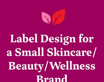 Label Design for a Small Skincare/Beauty/Wellness Brand