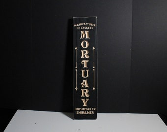 Mortuary Large Wooden Sign | Manufacturer of Caskets | Undertaker Embalmer | Morgue Weird Stuff Cemetery Morbid Gothic Dark Home Decor