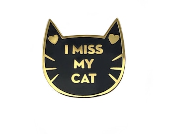 Cat Pin - I Miss My Cat enamel pin - black and gold lapel pin