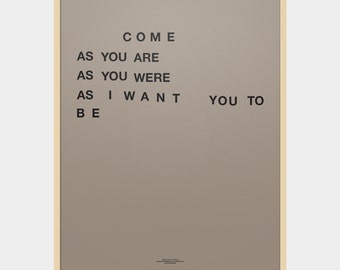 Nirvana Come as You Are Poster  / Home decor prints, Inspirational quotes, quote poster, typography poster