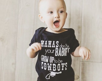 Mamas don't let your babies grow up to be cowboys/ Baby boy Bodysuit/ Country Baby/ Country Song Lyrics