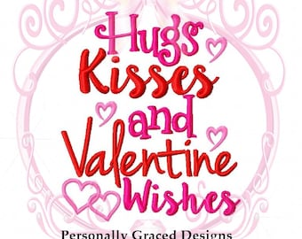Instant Download Hugs Kisses and Valentine Wishes Saying Machine Embroidery Design 5x7, Valentine Day Saying Design, Heart Embroidery Design