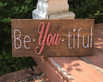 MADE TO ORDER Be-You-Tiful String Art Sign