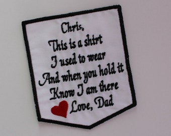 Personalized Memory Pillow Applique, This is a shirt I used to wear - Love Dad, memorial patch, pocket patch, Sympathy Patch, White. F23.