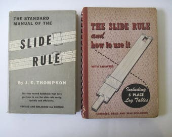 The Standard Manual of the Slide Rule- Thompson and The Slide Rule and How to Use It- Sommers