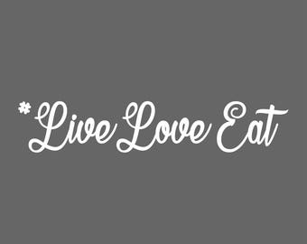 Live Love Eat Decal