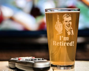 I'm Retired!® pint glass with man extending middle finger - etched pint glass - funny retirement gift - gag gift - birthday present