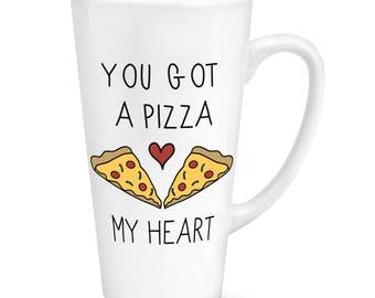 You Got A Pizza My Heart 17oz Large Latte Mug Cup