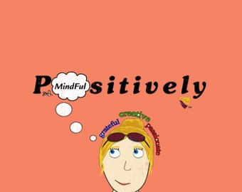 Positively Mindful (Female) T-Shirt