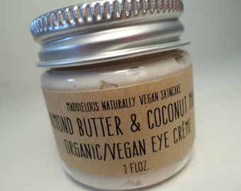 Free Shipping-ORGANIC-Almond Butter & Coconut Milk Organic/Vegan EYE CREME-Antioxidants-Hydrating-Less Puffiness-Anti Wrinkle-1 oz.