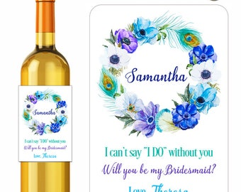 Personalized Wine Labels / Be My Bridesmaid / Maid of Honor / Peacock Feathers / Boho / Floral Wreath / Watercolor Flowers / Wedding Labels