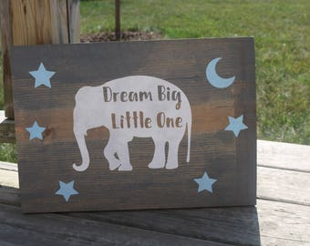 Dream Big Little One/Elephant Painted Wood Sign