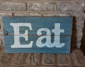 Farm house EAT wood sign, blue rustic decor shabby distressed fixer upper style. Housewarming, wedding, cottage wall decor.