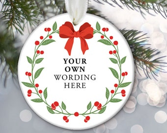 Custom Christmas Ornament, Personalized Ornament, Christmas Ornament with Floral Wreath, Add your own text, sentiment, names and date OR377