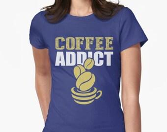 Coffee Shirt, coffee tee, coffee addict , womens coffee t shirt , coffee addict print, coffee lover shirt, mom shirt, coffee gift  Women's s