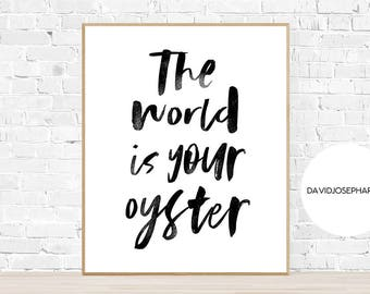 The World Is Your Oyster, Quote Print, Quote Poster, Motivational Quote, Motivational Poster, Inspirational Quote, Quote Art, Wall Art