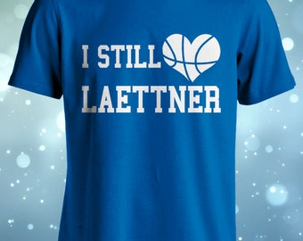 I Still Love Christian Laettner Tshirt , Laettner T shirt , Basketball T shirt , Basketball T-shirt , Basketball Tee , Basketball gift idea