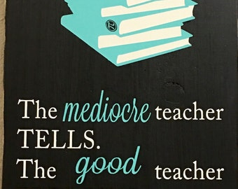 The Mediocre, The Good, The Superior, The Great Teacher Sign, Teacher Appreciation Gift Classroom Decoration, Sign for Teacher Teacher Decor