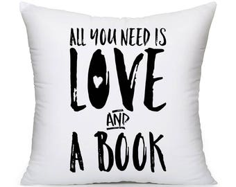 All You Need Is Love And A Book Throw Pillow | Gifts for Book Lovers and Readers | Gifts for Bookworms | Literary Decorative Pillow