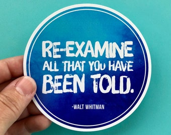 Re-examine all that you have been told Walt Whitman quote vinyl sticker