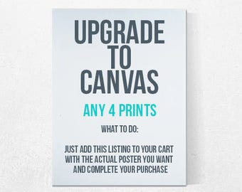 CANVAS: Upgrade Your Print Purchase from Paper to gallery wrapped canvas with this Listing