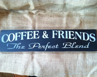 Coffee and Friends The Perfect Blend 24 inch Sign