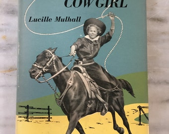 vintage America's First Cowgirl book,  Lucille Mulhall by Beth Day, 1957 2nd printing, hardback dustcover, RARE, western biography