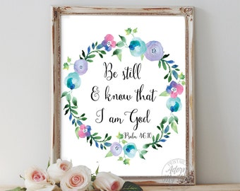 Be still and know that I am God, be still, know that I am God, psalm 46 10, I am god, bible verse, scripture, psalm 46, psalm, home decor