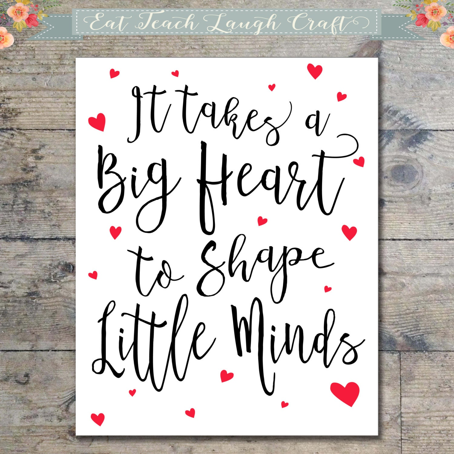 Appreciation Quotes It Takes A Big Heart To Shape Little Minds Teacher Quote