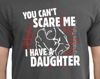 You Can't Scare Me I Have A Daughter Fathers Day Gift for Dad from Kids Funny Present for the Best Dad Ever Christmas Gift