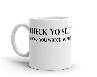 Check yo self before you wreck yo self coffee Mug