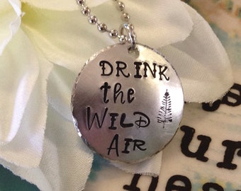 Drink the wild air hand stamped necklace pendant adventurer nature lover hiker backpacker outdoorsman journey forest ranger camp counselor