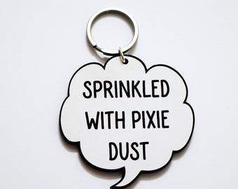 Super Cute Original 'Sprinkled with Pixie Dust' Speech Bubble Design Key Ring