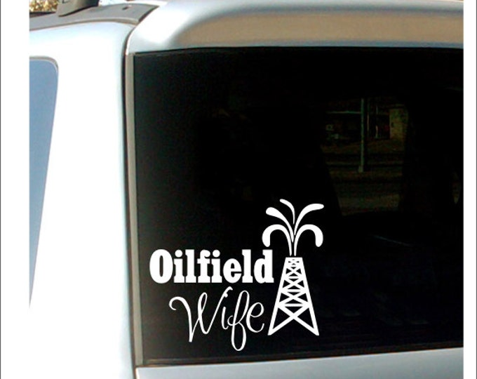 Oilfield Wife Decal Car Decal Oilfield Wife with Derrick Vinyl Car Decal Vinyl Decal Oil Derrick Car Decal Cute Wife Car Decal Vinyl Decal