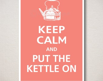Keep Calm and PUT The KETTLE ON Typography Kitchen Art Print