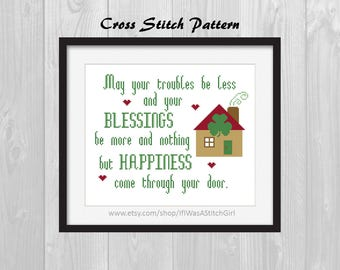 Irish Proverb Cross Stitch Pattern * May your troubles be less cross stitch pattern * St. Patrick's Day Cross Stitch * Irish Decor