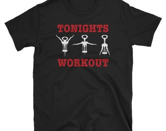 Funny Wine Lover Shirt Wine Enthusiast Gift Tonights Workout Wine T shirt