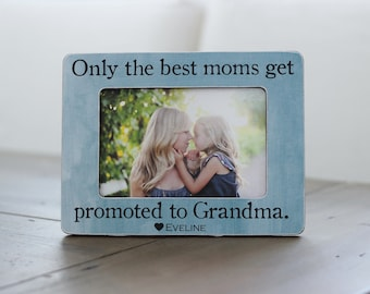 Mother's Day GIFT for Grandma Only the Best Moms Get Promoted to Grandma Quote Picture Frame for Grandma Grandmother
