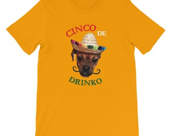 Cinco De Mayo Chihuahua Shirt Funny Sombrero Dog Mustache Fiesta Party Drinking T-Shirt Birthday Gift Unisex Taco Tuesday Cinco De Drinko