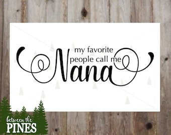 My Favorite People Call Me Nana SVG file