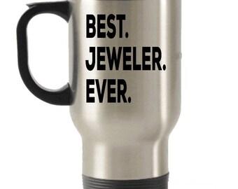Jeweler Travel mug , Jeweler Gifts, Best Jeweler Ever, Stainless Steel Mug, Insulated Tumblers, Christmas Present
