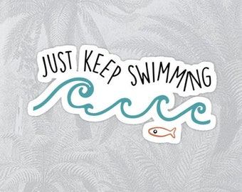 Just Keep Swimming High Quality Sticker
